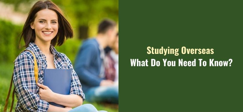 Studying Overseas What Do You Need To Know_